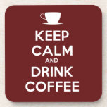 Keep Calm and Drink Coffee Drink Coaster