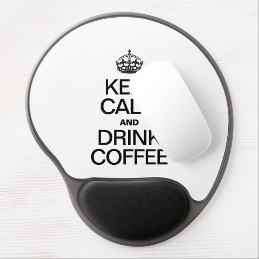 KEEP CALM AND DRINK COFFEE GEL MOUSE PAD