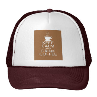 Keep Calm and Drink Coffee Gift Items Trucker Hat