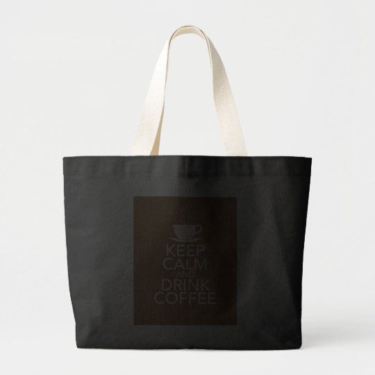 Keep Calm and Drink Coffee Gift Items Large Tote Bag
