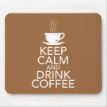 Keep Calm and Drink Coffee Gift Items Mouse Pad