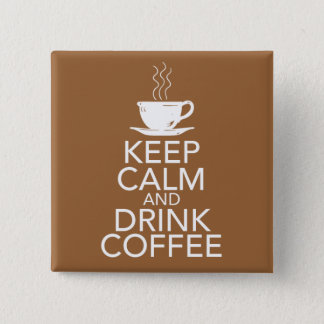 Keep Calm and Drink Coffee Gift Items Pinback Button
