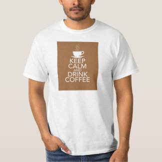 Keep Calm and Drink Coffee Gift Items T-Shirt