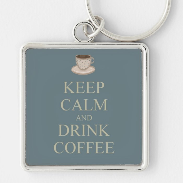 Keep calm and drink coffee keychain
