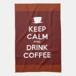 Keep Calm and Drink Coffee Kitchen Towel