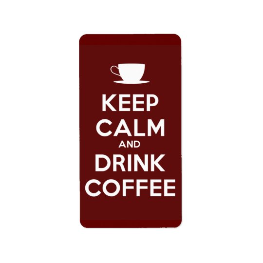 Keep Calm and Drink Coffee Label