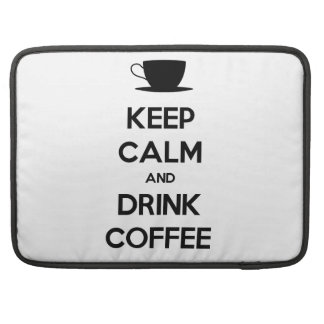 Keep Calm and Drink Coffee Sleeves For MacBook Pro