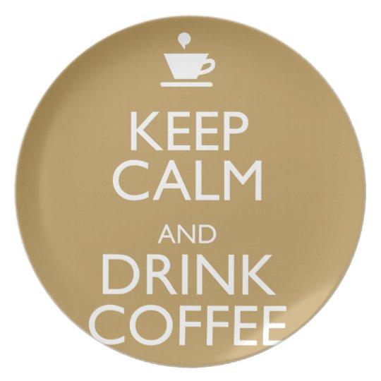 KEEP CALM AND DRINK COFFEE MELAMINE PLATE
