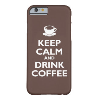 Keep Calm and Drink Coffee (mocha) Barely There iPhone 6 Case
