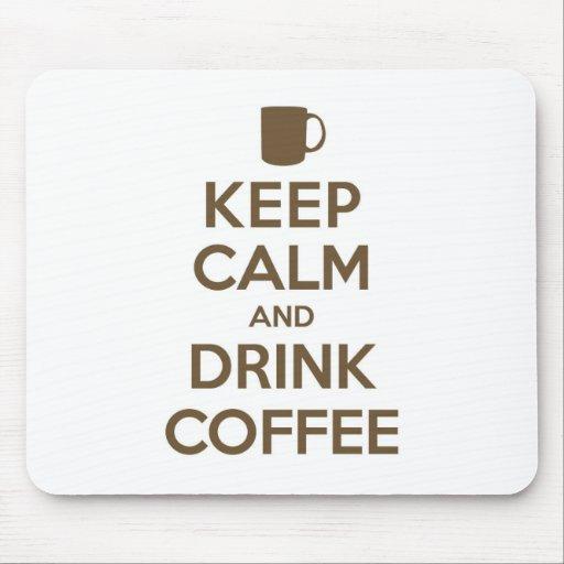 Keep Calm and Drink Coffee Mousepads