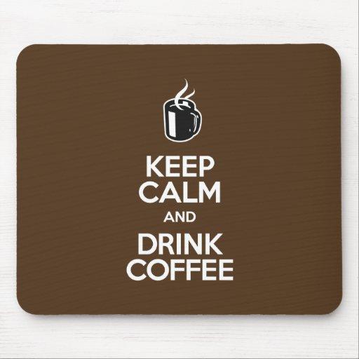 Keep Calm and Drink Coffee – Mousepad