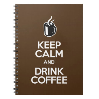 Keep Calm and Drink Coffee Note Book
