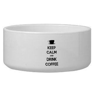 Keep Calm and Drink Coffee Pet Food Bowls