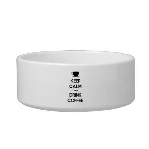 Keep Calm and Drink Coffee Pet Bowl