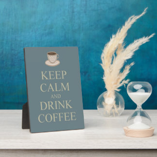 Keep calm and drink coffee plaque