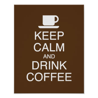 Keep calm and drink Coffee Poster Print