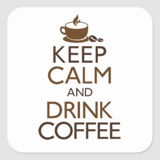 Keep Calm and Drink Coffee Square Sticker