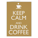 KEEP CALM AND DRINK COFFEE STATIONERY NOTE CARD