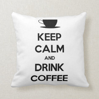 Keep Calm and Drink Coffee Throw Pillow