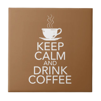 Keep Calm and Drink Coffee Tile