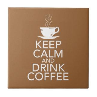 Keep Calm and Drink Coffee Tile