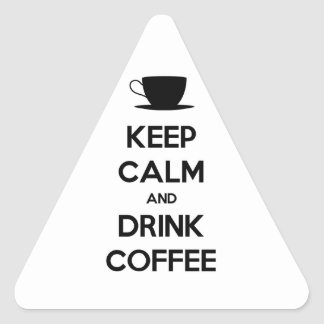 Keep Calm and Drink Coffee Triangle Sticker