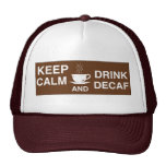 Keep Calm and Drink Decaf Gift Items Trucker Hat