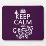 Keep Calm and Drink Eggnog (customize colors) Mouse Pad