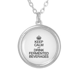 KEEP CALM AND DRINK FERMENTED BEVERAGES CUSTOM JEWELRY