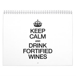 KEEP CALM AND DRINK FORTIFIED WINES CALENDAR