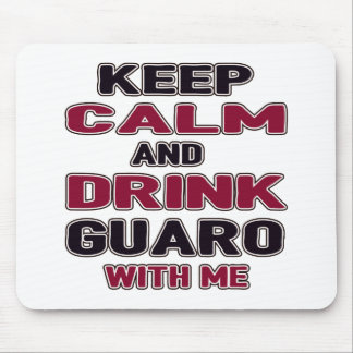 Keep Calm And Drink Guaro with me Mouse Pad