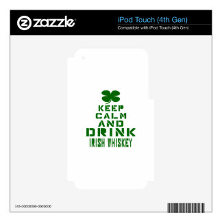 Keep Calm And Drink Irish Whiskey. iPod Touch 4G Skins
