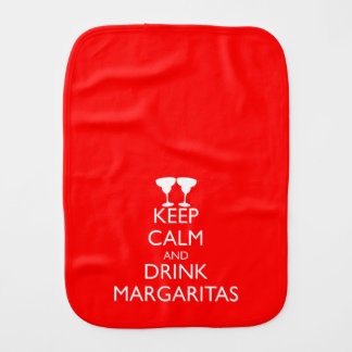KEEP CALM AND DRINK MARGARITAS BABY BURP CLOTH