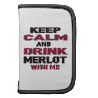 Keep Calm And Drink Merlot with me Organizers