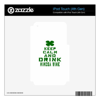Keep Calm And Drink Mimosa Wine. iPod Touch 4G Skin