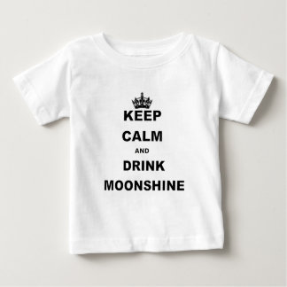 KEEP CALM AND DRINK MOONSHINE BABY T-Shirt