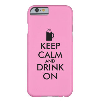 Keep Calm and Drink On Beer Soda Root Beer Lovers Barely There iPhone 6 Case