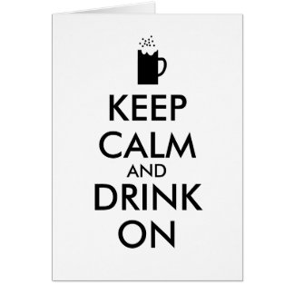 Keep Calm and Drink On Beer Soda Root Beer Lovers Greeting Card