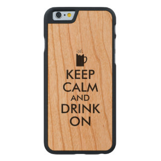 Keep Calm and Drink On Beer Soda Root Beer Lovers Carved Cherry iPhone 6 Case