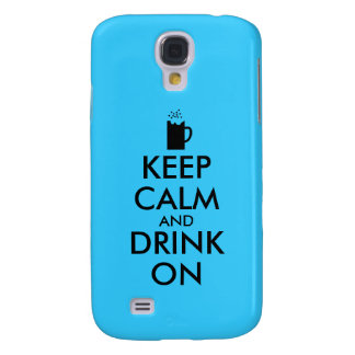 Keep Calm and Drink On Beer Soda Root Beer Lovers Galaxy S4 Cover