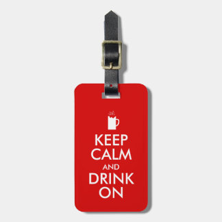 Keep Calm and Drink On Beer Soda Root Beer Lovers Luggage Tag