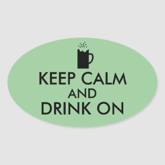 Keep Calm and Drink On Beer Soda Root Beer Lovers Oval Sticker