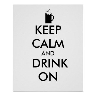 Keep Calm and Drink On Beer Soda Root Beer Lovers Posters