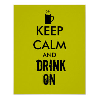 Keep Calm and Drink On Beer Soda Root Beer Lovers Poster