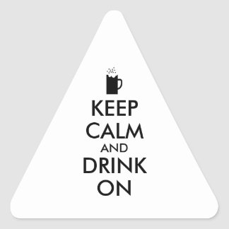 Keep Calm and Drink On Beer Soda Root Beer Lovers Triangle Sticker