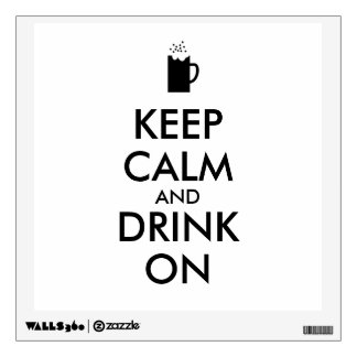 Keep Calm and Drink On Beer Soda Root Beer Lovers Wall Sticker