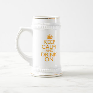 Keep Calm and Drink On Beer Stein