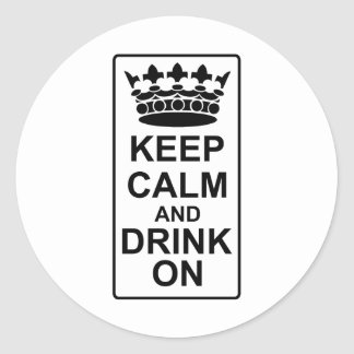 Keep Calm and Drink On - British Government Parody Round Stickers