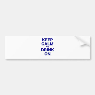 Keep Calm and Drink On Bumper Sticker