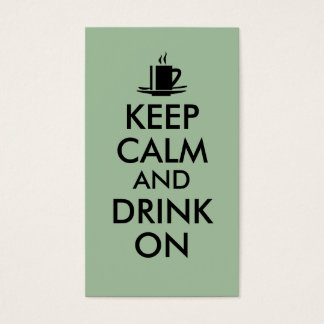 Keep Calm and Drink On Coffee Tea Customizable Business Card